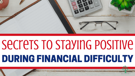 It's hard to stay positive when your finances suck. It's even harder to feel grateful for what you have. Check out these tips to keep positive when times are tough.
