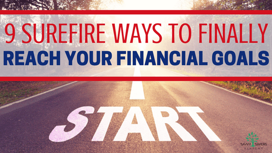 Start achieving your financial goals by following these solid tips.